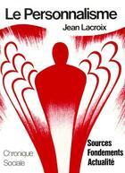 Couverture du livre « Le personnalisme ; sources, fondements, actualité » de Jean Lacroix aux éditions Chronique Sociale