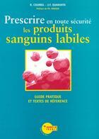 Couverture du livre « Prescrire En Toute Securite Les Produits Sanguins Labiles » de R Courbil et F-F Quarante aux éditions Heures De France