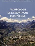Couverture du livre « Archeologie des montagnes européennes » de Xavier Delestre aux éditions Errance