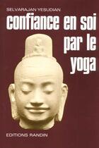 Couverture du livre « Confiance En Soi Par Le Yoga » de Selvarajan Yesudian aux éditions Ambre