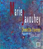 Couverture du livre « Marie Javouhey Chemins De Traverses » de Jean Libis et Marie Javouhey aux éditions Spiralinthe