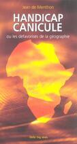 Couverture du livre « Handicap Canicule Ou Les Defavorises De La Geographie » de Jean De Menthon aux éditions Lbm