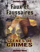 Couverture du livre « Faux et faussaires ; scènes de crimes » de Innes B aux éditions Scenes De Crime