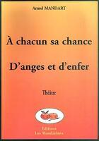 Couverture du livre « A Chacun Sa Chance ; D'Anges Et D'Enfer » de Armel Mandart aux éditions Les Mandarines
