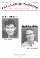 Couverture du livre « Revue Frequence Theatre N.24 ; Le Roi Est Mort ; Tradition Oblige » de Jean-Claude Danaud et Vincent Dheygre aux éditions La Traverse