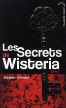 Couverture du livre « Les secrets de Wisteria t.1 » de Elizabeth Chandler aux éditions Black Moon