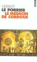 Couverture du livre « Medecin De Cordoue (Le) » de Herbert Le Porrier aux éditions Points