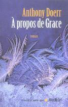Couverture du livre « à propos de Grace » de Anthony Doerr aux éditions Albin Michel