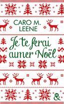 Couverture du livre « Je te ferai aimer Noël ! » de Caro M. Leene aux éditions Harlequin