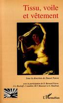 Couverture du livre « Tissu, voile et vêtement » de Daniel Faivre aux éditions L'harmattan