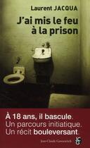 Couverture du livre « J'ai mis le feu à la prison » de Laurent Jacqua aux éditions Jean-claude Gawsewitch