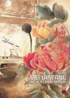 Couverture du livre « Mei Lanfang ; une vie à l'opéra de Pékin T.5 » de Lin Ying aux éditions Urban China
