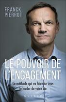 Couverture du livre « Le pouvoir de l'engagement » de Franck Pierrot aux éditions Alisio
