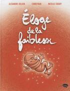 Couverture du livre « Éloge de la faiblesse » de Eric Corbeyran et Alexandre Jollien et Nicolas Tabary aux éditions Marabout