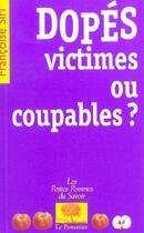Couverture du livre « Dopes, Victimes Ou Coupables ? » de Francoise Siri aux éditions Le Pommier