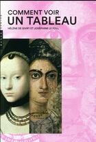 Couverture du livre « Comment voir un tableau » de Josephine Le Foll et Helene De Givry aux éditions Hazan
