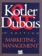 Couverture du livre « Marketing Management ; 10e Edition » de Kotler et Dubois aux éditions Publi-union