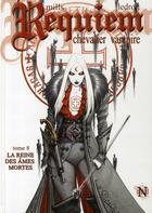 Couverture du livre « Requiem, chevalier vampire T.8 ; la reine des âmes mortes » de Pat Mills et Olivier Ledroit aux éditions Nickel