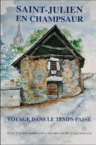 Couverture du livre « Saint julien en Champsaur ; voyage dans le temps passé » de Albert Rodriguez aux éditions Les Autanes
