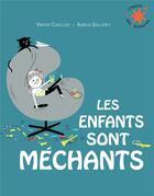 Couverture du livre « Les enfants sont méchants » de Vincent Cuvellier aux éditions Gallimard-jeunesse