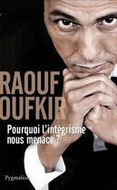 Couverture du livre « Pourquoi l'intégrisme nous ménace ? » de Raouf Oufkir aux éditions Pygmalion