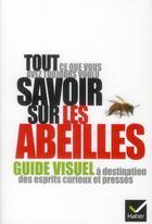 Couverture du livre « Tout ce que vous avez toujours voulu savoir sur les abeilles » de Jacques Gout et Yves Le Conte aux éditions Hatier