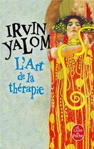 Couverture du livre « L'art de la thérapie » de Irvin Yalom aux éditions Lgf