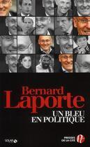 Couverture du livre « Un bleu en politique » de Bernard Laporte aux éditions Presses De La Cite