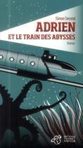 Couverture du livre « Adrien et le train des abysses » de Simon Second aux éditions Thierry Magnier
