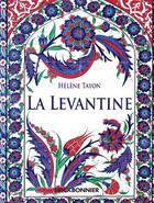 Couverture du livre « La levantine » de Helene Tayon aux éditions Erick Bonnier