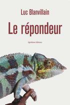 Couverture du livre « Le répondeur » de Luc Blanvillain aux éditions Quidam