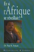 Couverture du livre « Et Si L Afrique Se Reveillait » de Fokam Pk aux éditions Maisonneuve Larose