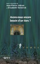 Couverture du livre « Avons-nous encore besoin d'un tiers ? » de Lebrun J-P/Volckrick aux éditions Eres