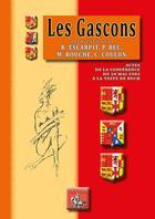 Couverture du livre « Les gascons ; actes de la conférence du 20 mai 1983 à la Teste-de-Buch » de Michel Rouche et Christian Coulon et Robert Escarpit et Pierre Bec aux éditions Editions Des Regionalismes