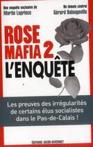 Couverture du livre « Rose mafia 2 ; l'enquête » de Gerard Dalongeville et Martin Leprince aux éditions Jacob-duvernet