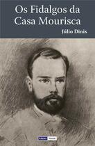 Couverture du livre « Os Fidalgos da Casa Mourisca » de Julio Dinis aux éditions Edicoes Vercial