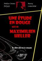 Couverture du livre « Une étude en rouge ; Maximilien Heller » de Arthur Conan Doyle aux éditions Ink Book