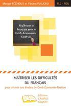 Couverture du livre « Maîtriser les difficultés du français pour réussir ses études de droit-économie-gestion » de Vincent Plauchu et Maryse Pechoux aux éditions Campus Ouvert