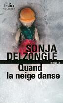 Couverture du livre « Quand la neige danse » de Sonja Delzongle aux éditions Gallimard