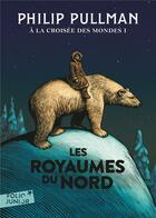 Couverture du livre « À la croisée des mondes T.1 ; les royaumes du nord » de Philip Pullman aux éditions Gallimard-jeunesse