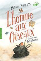 Couverture du livre « L'homme aux oiseaux » de Ruth Brown et Melvin Burgess aux éditions Gallimard-jeunesse