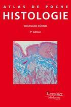 Couverture du livre « ATLAS DE POCHE ; histologie (5e édition) » de Wolfgang Kuhnel aux éditions Medecine Sciences Publications