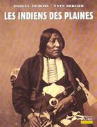 Couverture du livre « Les Indiens Des Plaines » de Yves Berger et Daniel Dubois aux éditions Rocher