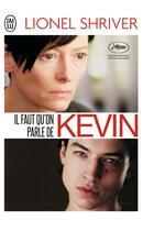 Couverture du livre « Il faut qu'on parle de Kevin » de Lionel Shriver aux éditions J'ai Lu