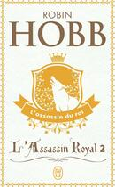 Couverture du livre « L'assassin royal T.2 ; l'assassin du roi » de Robin Hobb aux éditions J'ai Lu