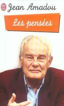 Couverture du livre « Les Pensees » de Jean Amadou aux éditions J'ai Lu