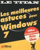 Couverture du livre « Les meilleures astuces pour Windows 7 » de Creuset Xavier aux éditions Micro Application