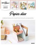 Couverture du livre « Papier déco ; créations en carton pour la maison » de Amandine Leprevost aux éditions Mango