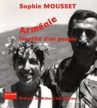 Couverture du livre « Arménie ; identité d'un peuple » de Sophie Mousset aux éditions Punctum