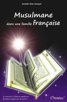 Couverture du livre « Musulmane dans une famille française » de Jacinthe Oum Jounayd aux éditions Orientica